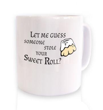 Someone Stole Your Sweetroll  mug