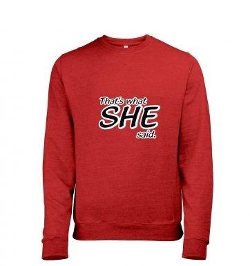 That's What SHE Said heather sweatshirt