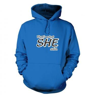 Thats What SHE Said hoodie