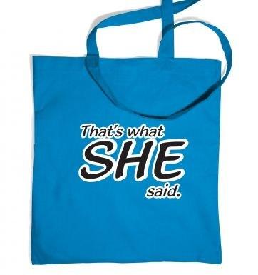 Thats What SHE Said tote bag