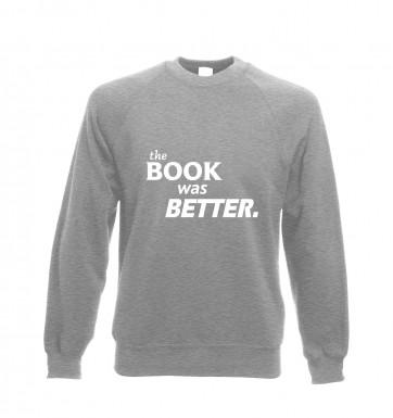 The book was better sweatshirt