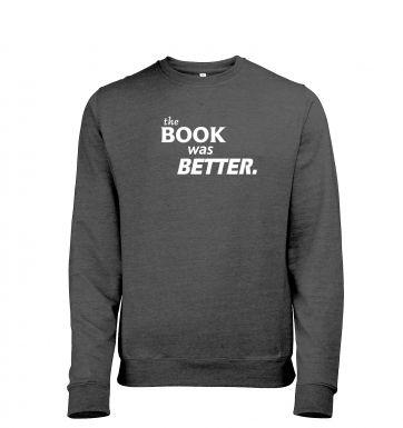 The book was better heather sweatshirt