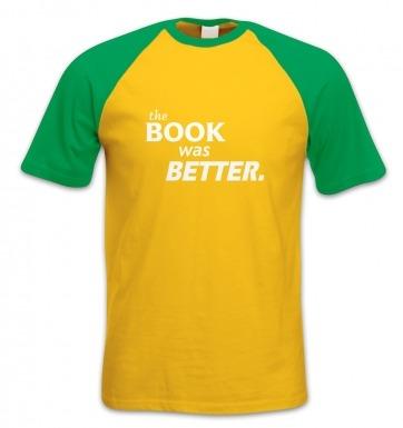 The Book Was Better short-sleeved baseball t-shirt