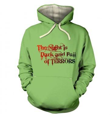The Night is Dark and Full of Terrors hoodie (premium)