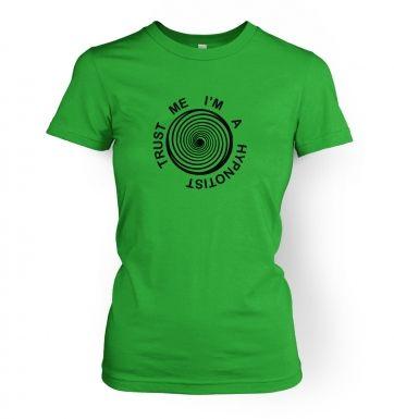 Trust Me I'm A Hypnotist women's t-shirt