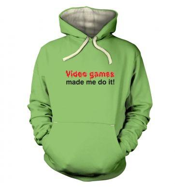 Video Games Made Me Do It  hoodie (premium)