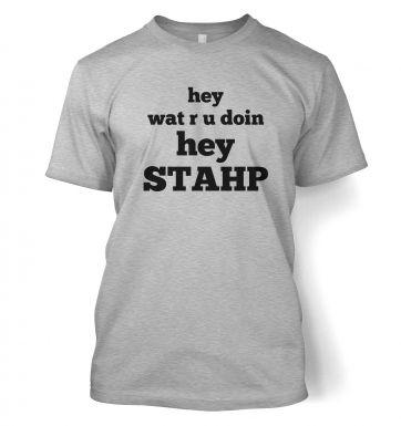 Wat R U Doin Stahp  t-shirt