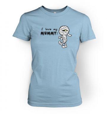 I Love My Mummy womens t-shirt