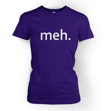 Meh  womens t-shirt