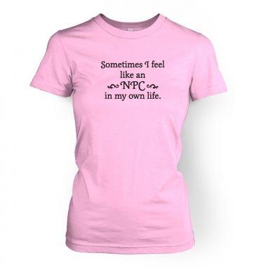 NPC in my own life women's t-shirt