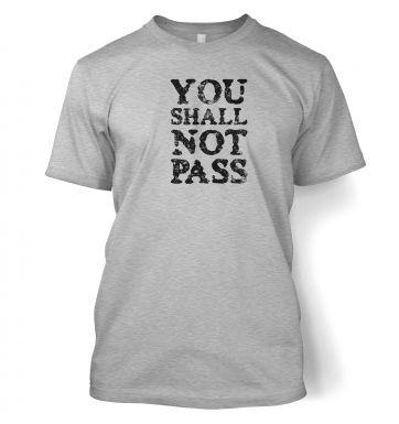 You Shall Not Pass slogan  t-shirt