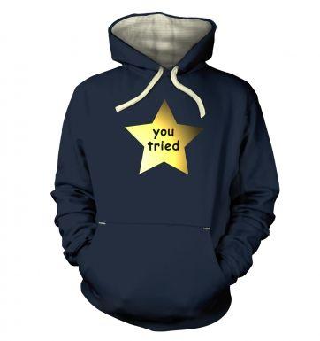 You Tried  hoodie (premium)